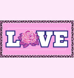 fashion print love with rose vector image