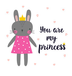 You are my princess cute little bunny with crown vector