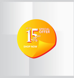 Discount label up to 15 special offer shop now vector