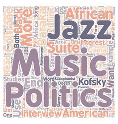 Music and politics today text background wordcloud vector