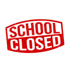 School closed grunge rubber stamp vector