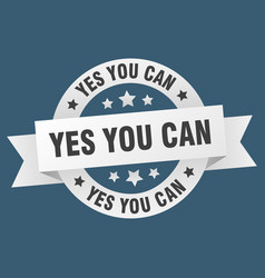 yes you can ribbon yes you can round white sign vector image