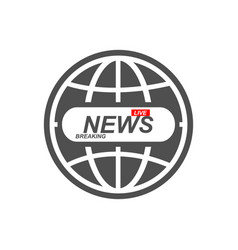 News icon world globe symbol breaking news live vector