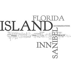 island inn sanibel island florida text background vector image vector image