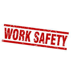 square grunge red work safety stamp vector image