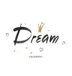 hand lettering Dream isolated on white vector image