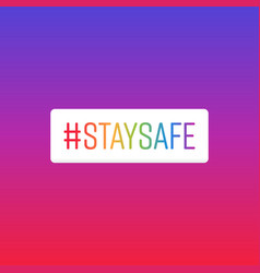 Stay safe hashtag vector