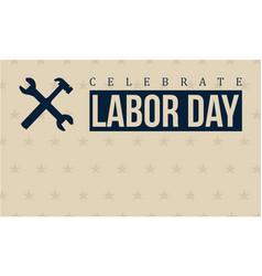 celebrate labor day art vector image