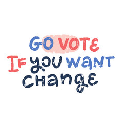 go vote if you want change voting concept vector image