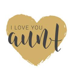 Handwritten lettering i love you aunt vector