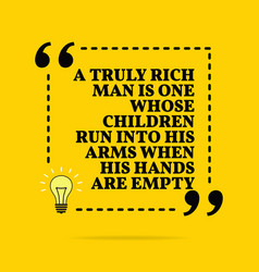 inspirational motivational quote a truly rich man vector image