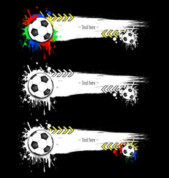 set grunge banners with blots and soccer balls vector image vector image