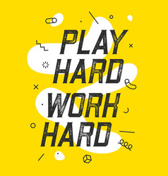 banner with text play hard work hard for emotion vector image