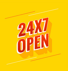 Everyday 24 hours and 7 days open background vector