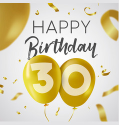 happy birthday 30 thirty year gold balloon card vector image