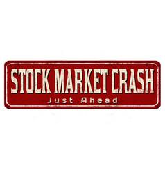 Stock market crash vintage rusty metal sign vector