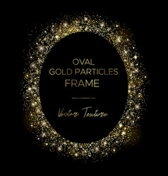 Golden oval frame gold particles and text vector