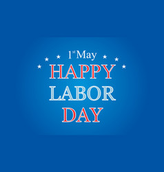 Happy labor day on blue background style vector