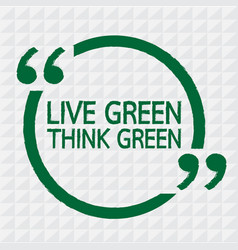 live green think green design vector image