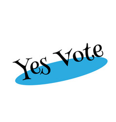 Yes vote rubber stamp vector