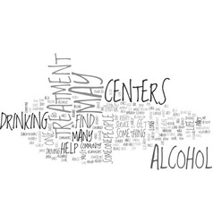 Alcohol treatment centers text word cloud concept vector