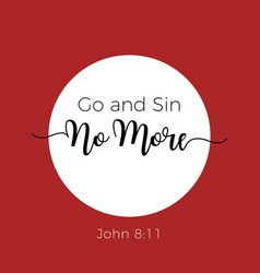 Biblical phrase from john gospel leave your life vector