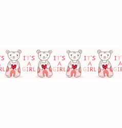 Cute its a girl teddy bear seamless border vector