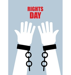Rights day Hands free Torn chain Broken shackles vector image