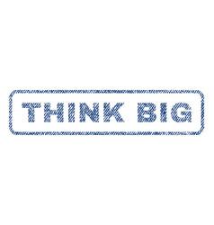 Think big textile stamp vector