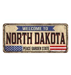 welcome to north dakota vintage rusty metal sign vector image