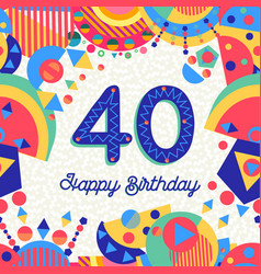 40 forty year birthday party greeting card vector image