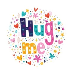 Hug me typography lettering decorative love text vector