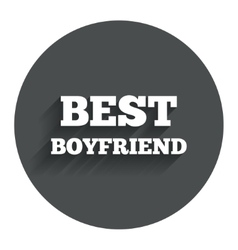 Best boyfriend sign icon Award symbol vector image