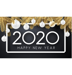 happy new year 2020 card with fir branches and vector image