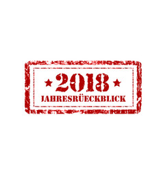 jahresruckblick 2018 review of the year stamp on vector image