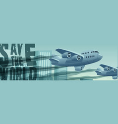 save world banner with flying planes vector image