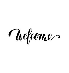 Welcome hand drawn calligraphy and brush pen vector