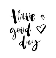 Have a good day inspirational morning handwritten vector