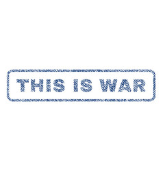 this is war textile stamp vector image