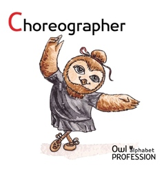 Alphabet professions Owl Letter C - Choreographer vector image