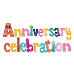 Anniversary celebration decorative lettering text vector image