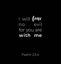Biblical phrase from psalm i will fear no evil vector