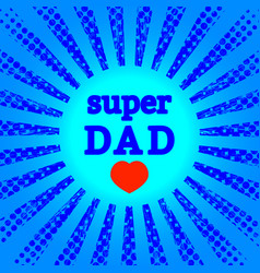 fathers day blue rays and circles heart vector image