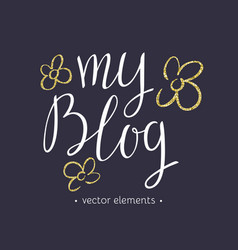 My blog modern hand drawn lettering vector