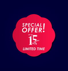 Discount special offer up to 15 off limited time vector