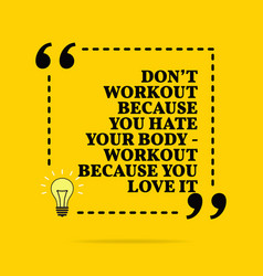 inspirational motivational quote dont workout vector image