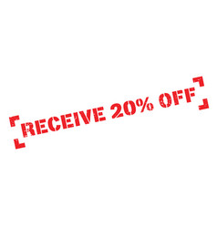 receive 20 off rubber stamp vector image vector image