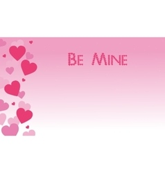 Be Mine on pink backgrounds Valentine theme vector image