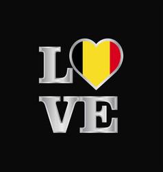 Love typography belgium flag design beautiful vector