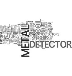 What should i look for in a metal detector text vector